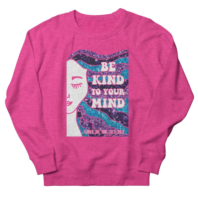 Be Kind to Your Mind Men's Sweatshirt by Moon Joggers's Artist Shop