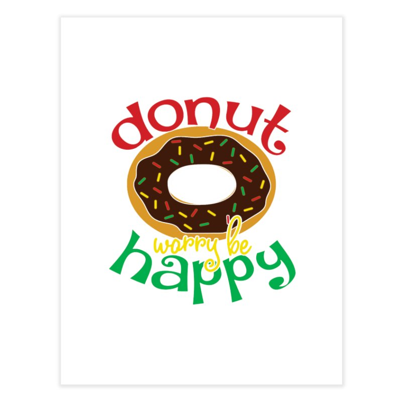 Donut Worry Be Happy - Dash 4 Donuts Home Fine Art Print by Moon Joggers's Artist Shop