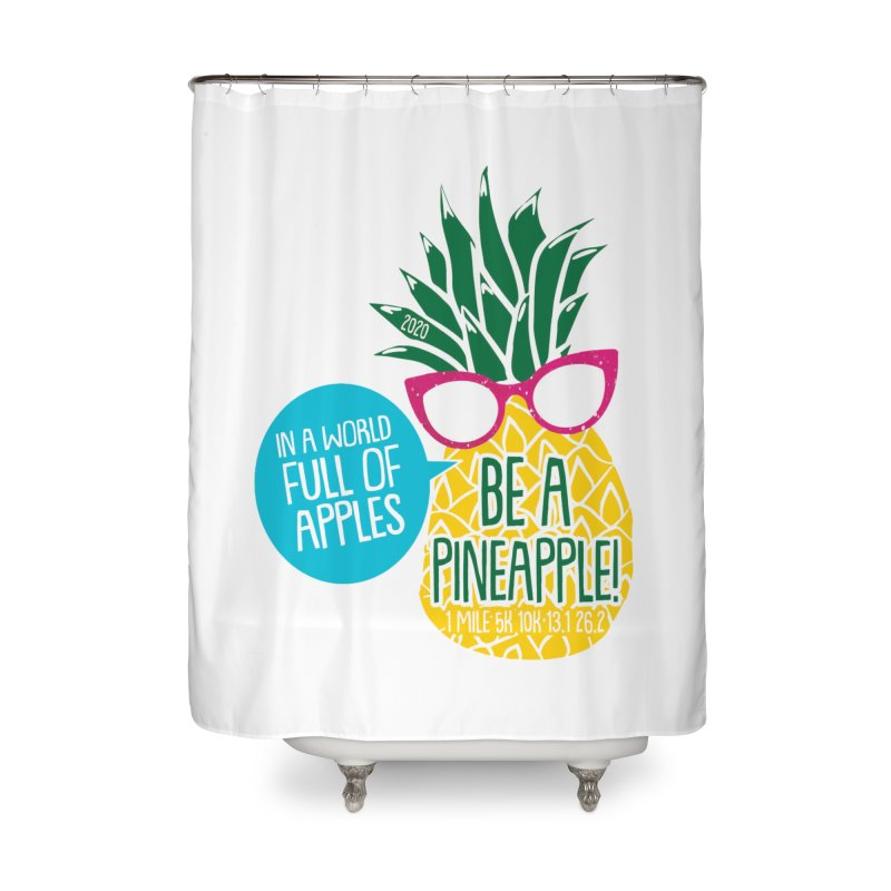 Be a Pineapple Home Shower Curtain by Moon Joggers's Artist Shop