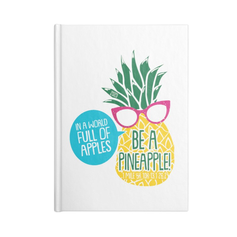 Be a Pineapple Accessories Blank Journal Notebook by Moon Joggers's Artist Shop