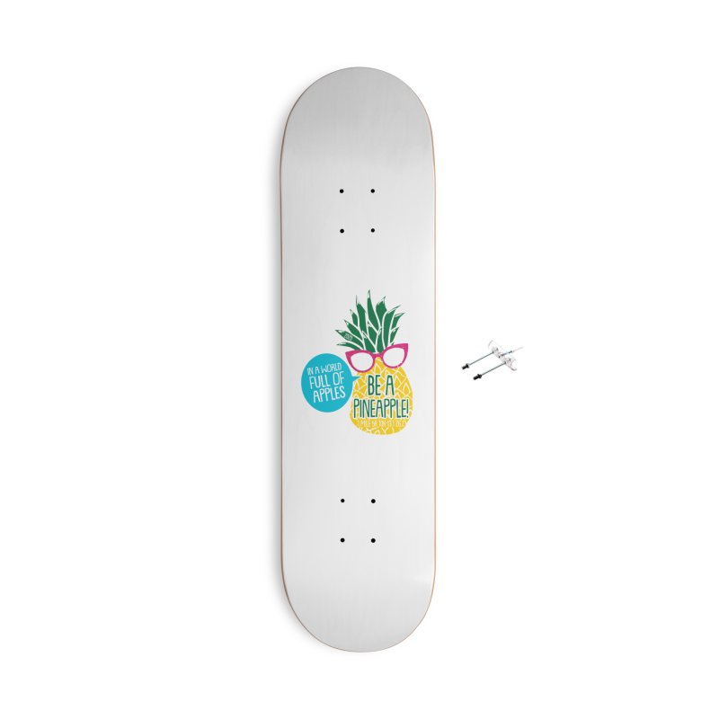 Be a Pineapple Accessories With Hanging Hardware Skateboard by Moon Joggers's Artist Shop