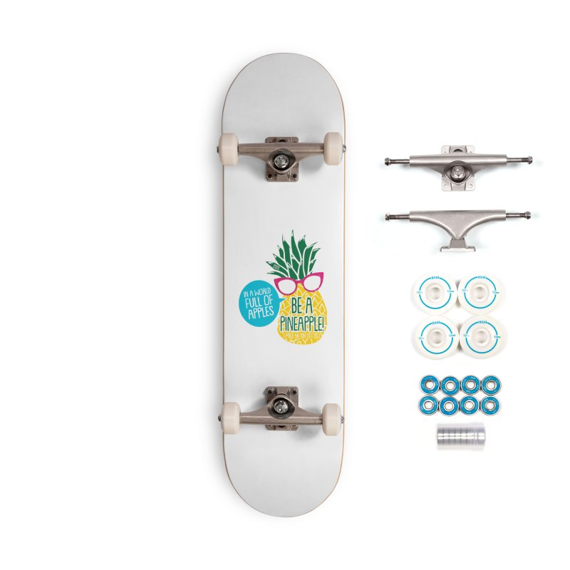 Be a Pineapple Accessories Complete - Basic Skateboard by Moon Joggers's Artist Shop