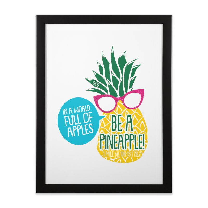 Be a Pineapple Home Framed Fine Art Print by Moon Joggers's Artist Shop