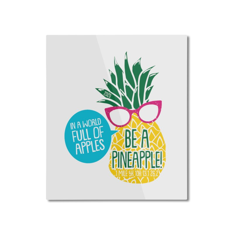 Be a Pineapple Home Mounted Aluminum Print by Moon Joggers's Artist Shop
