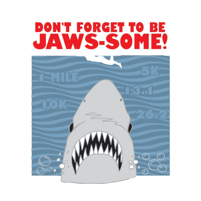 Shark Bait Hoo Ha Ha: Be JAWSome! by Moon Joggers's Artist Shop
