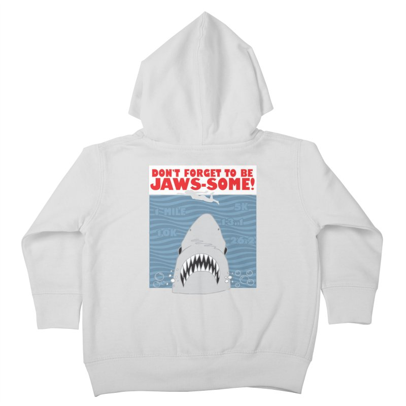 Shark Bait Hoo Ha Ha: Be JAWSome! Kids Toddler Zip-Up Hoody by Moon Joggers's Artist Shop