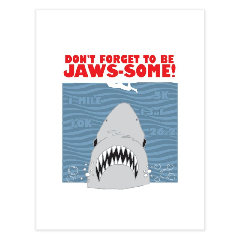 Shark Bait Hoo Ha Ha: Be JAWSome! Home Fine Art Print by Moon Joggers's Artist Shop