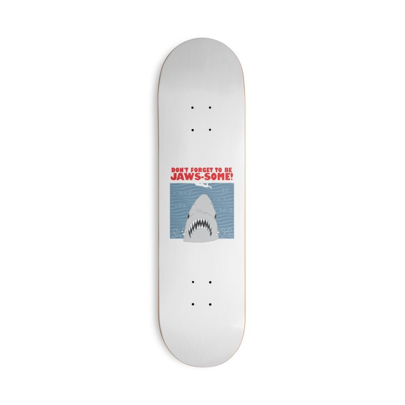 Shark Bait Hoo Ha Ha: Be JAWSome! Accessories Deck Only Skateboard by Moon Joggers's Artist Shop