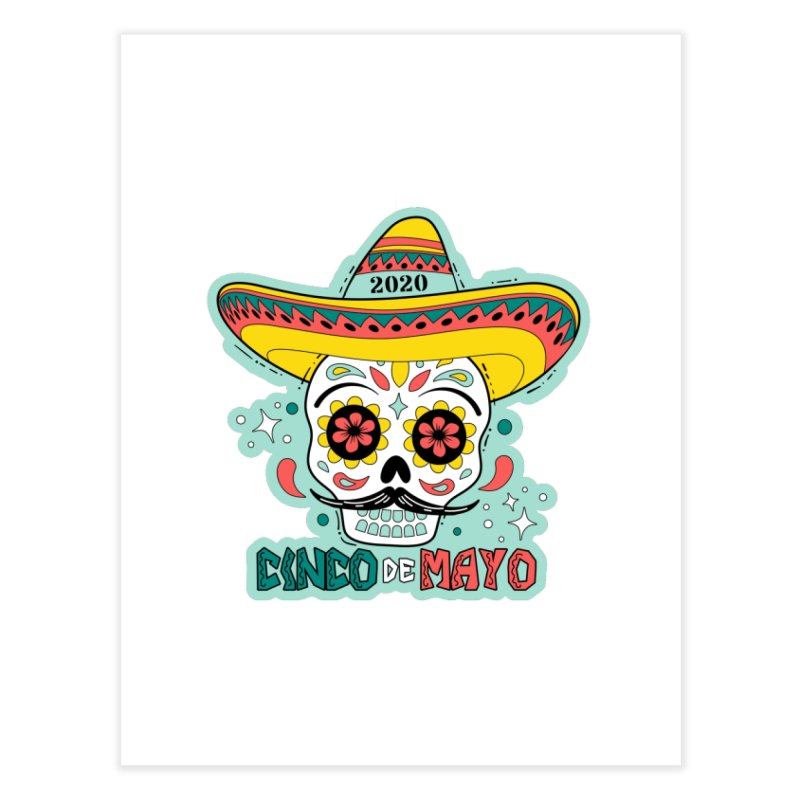 Cinco De Mayo Home Fine Art Print by Moon Joggers's Artist Shop