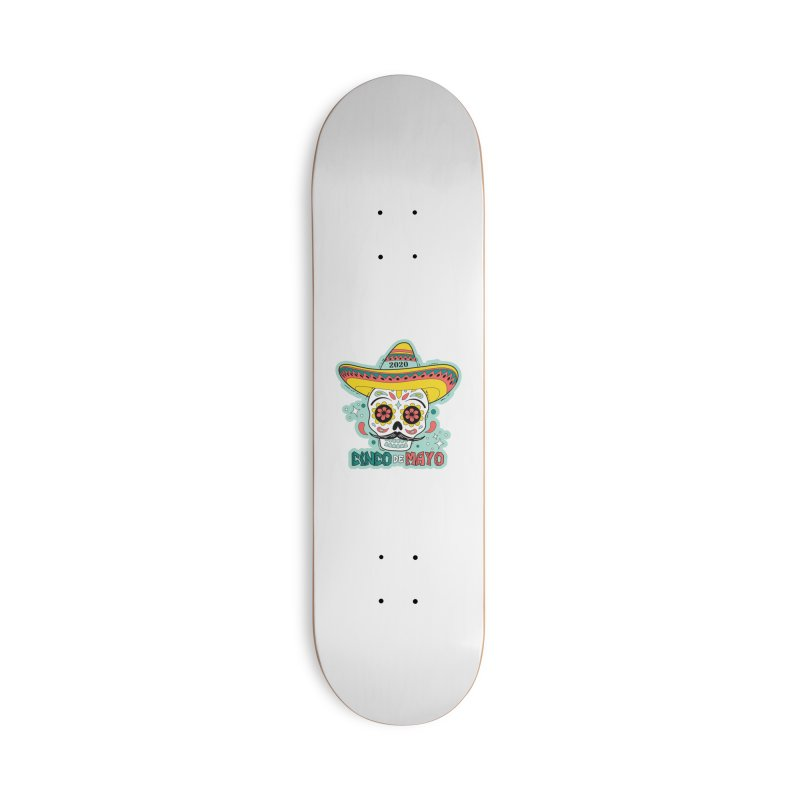 Cinco De Mayo Accessories Deck Only Skateboard by Moon Joggers's Artist Shop