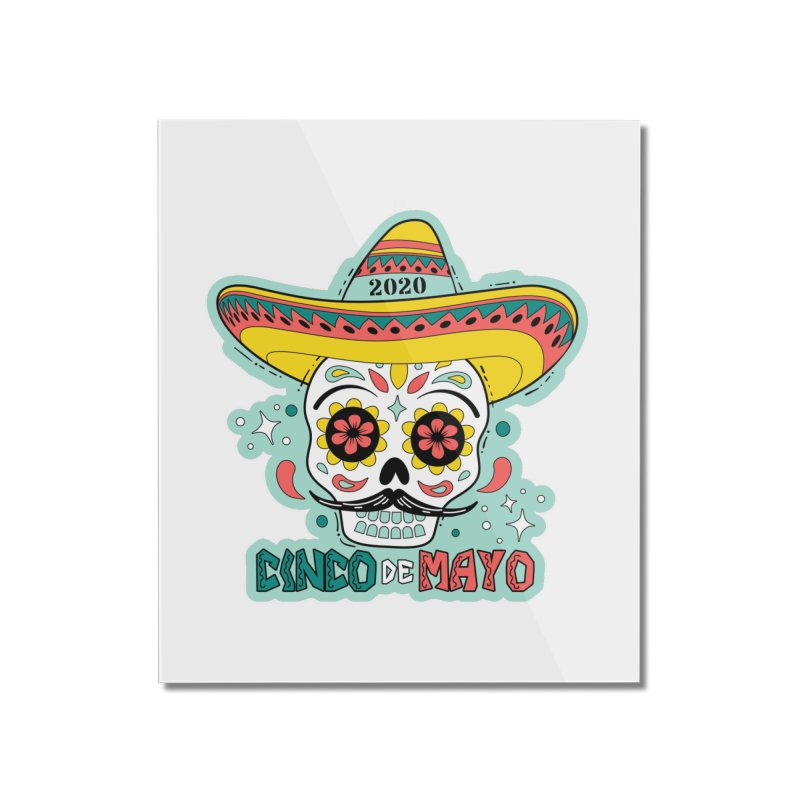 Cinco De Mayo Home Mounted Acrylic Print by Moon Joggers's Artist Shop