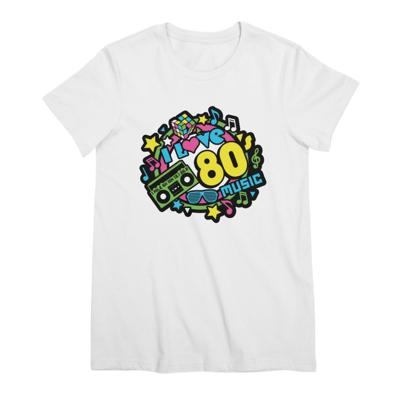World Music Day - I Love 80s Music Women's Premium T-Shirt by Moon Joggers's Artist Shop