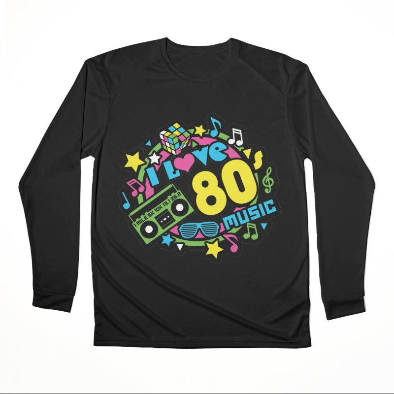 World Music Day - I Love 80s Music Women's Performance Unisex Longsleeve T-Shirt by Moon Joggers's Artist Shop