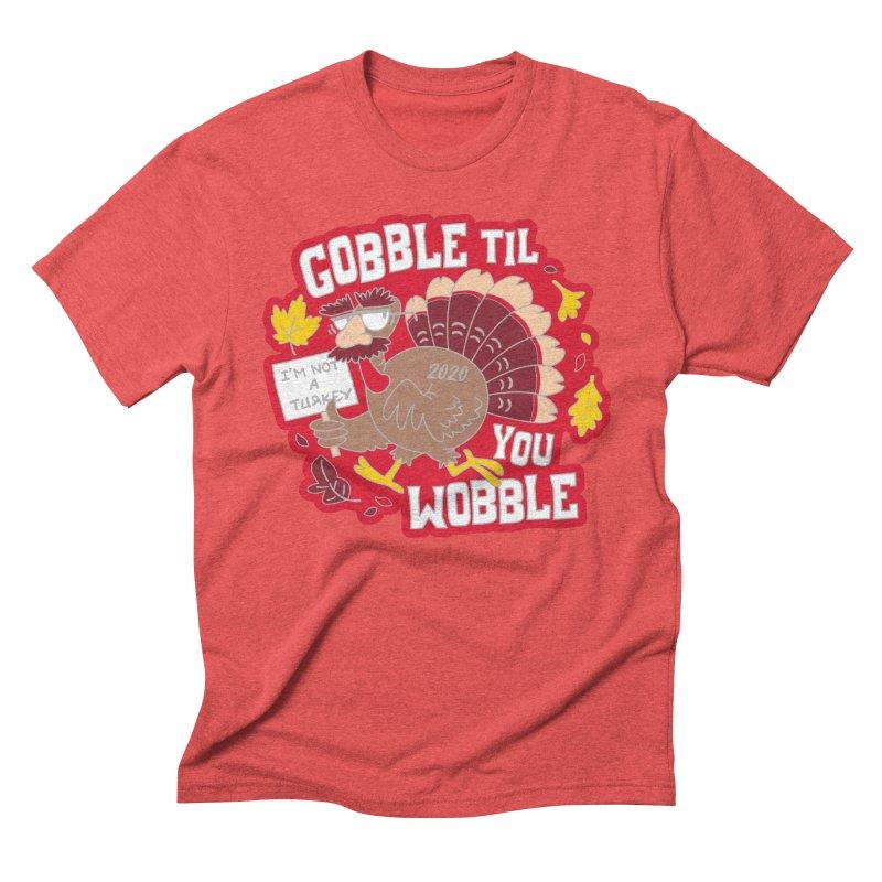 Gobble Til You Wobble Men's Triblend T-Shirt by Moon Joggers's Artist Shop