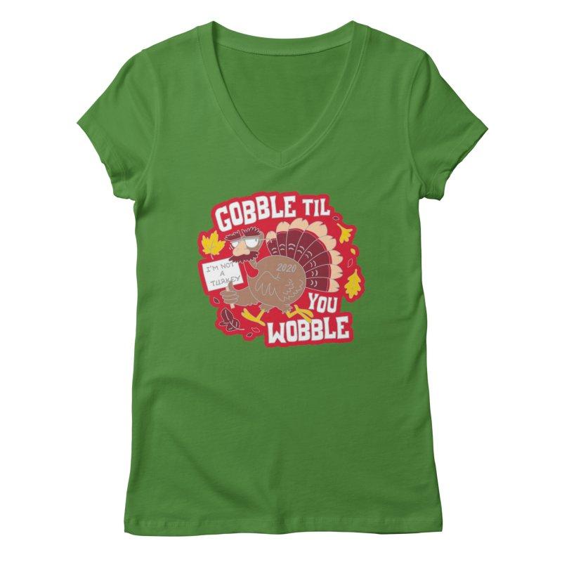 Gobble Til You Wobble Women's Regular V-Neck by Moon Joggers's Artist Shop
