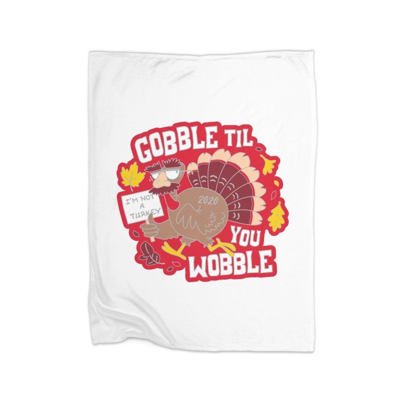 Gobble Til You Wobble Home Fleece Blanket Blanket by Moon Joggers's Artist Shop