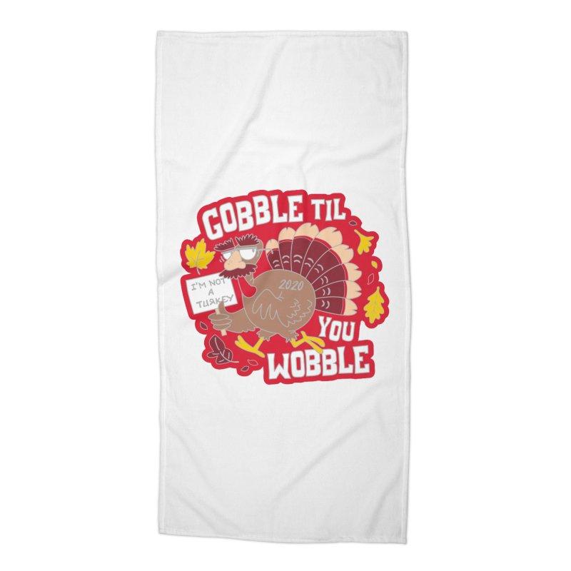 Gobble Til You Wobble Accessories Beach Towel by Moon Joggers's Artist Shop