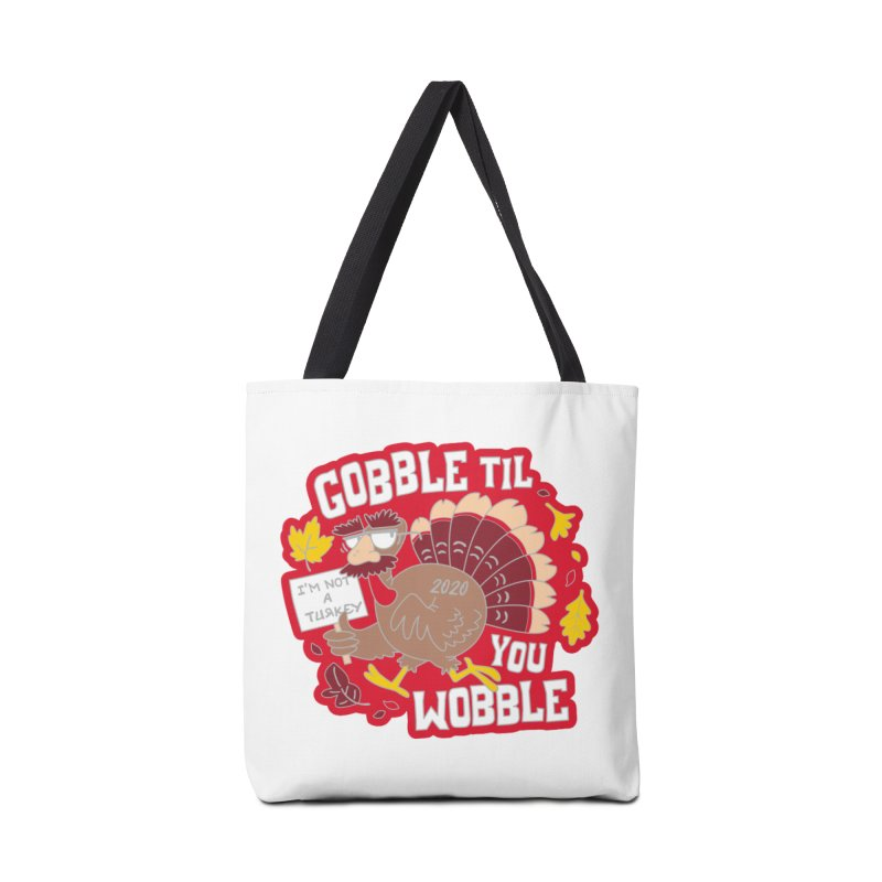 Gobble Til You Wobble Accessories Tote Bag Bag by Moon Joggers's Artist Shop