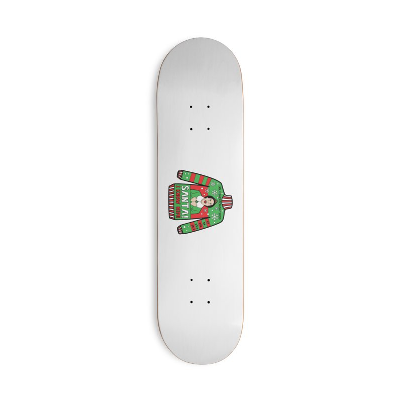 Ugly Sweater Day Accessories Deck Only Skateboard by Moon Joggers's Artist Shop
