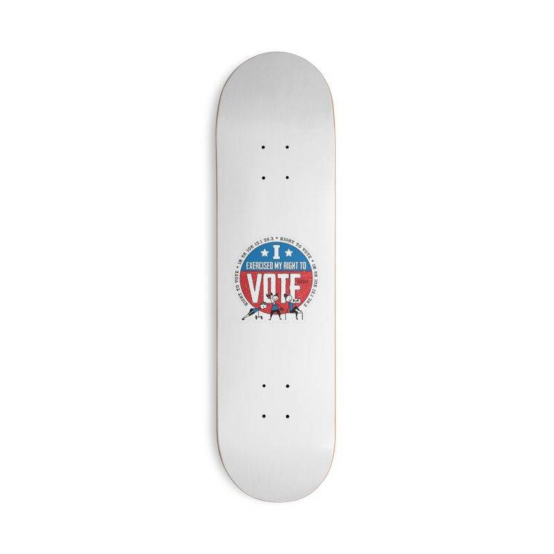 Right to Vote Accessories Deck Only Skateboard by Moon Joggers's Artist Shop