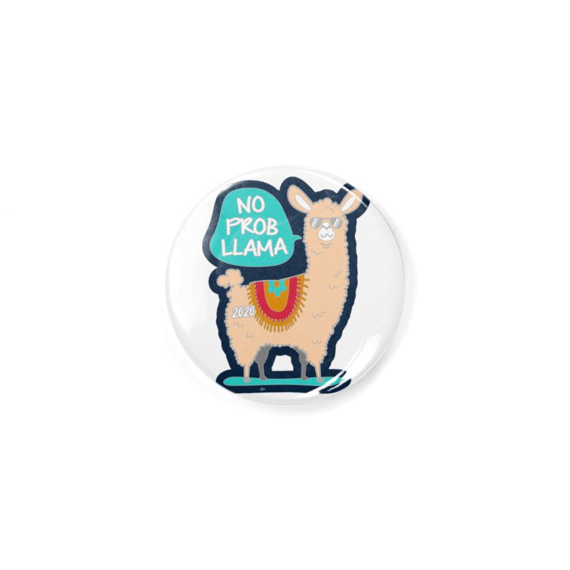 No Prob Llama Accessories Button by Moon Joggers's Artist Shop