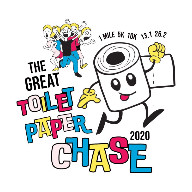 The Great Toilet Paper Chase of 2020 by Moon Joggers's Artist Shop