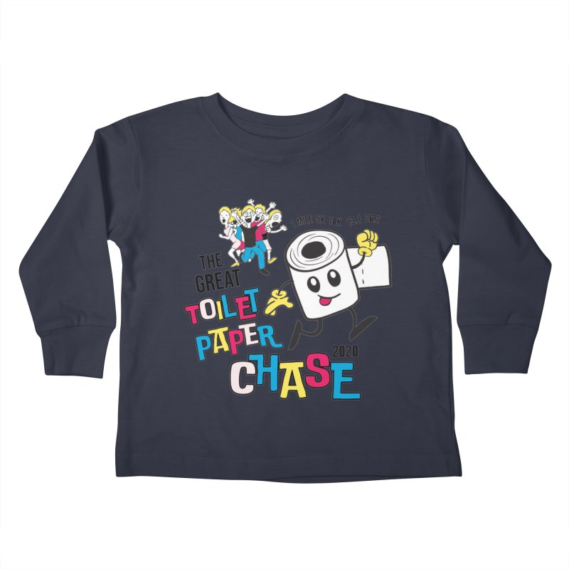 The Great Toilet Paper Chase of 2020 Kids Toddler Longsleeve T-Shirt by Moon Joggers's Artist Shop