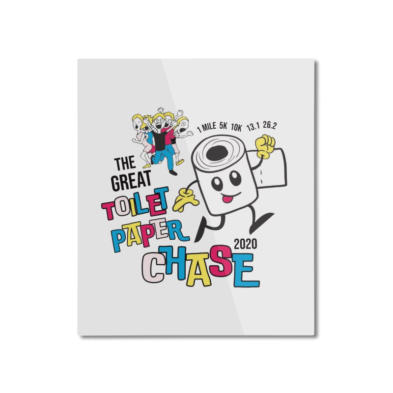 The Great Toilet Paper Chase of 2020 Home Mounted Aluminum Print by Moon Joggers's Artist Shop
