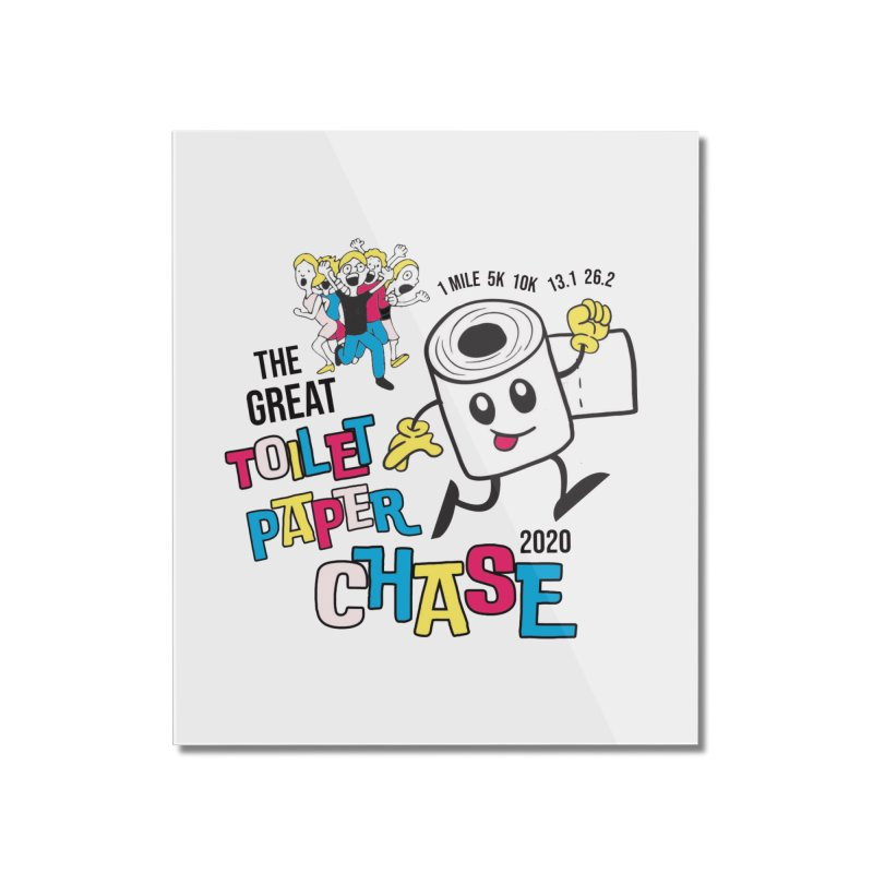 The Great Toilet Paper Chase of 2020 Home Mounted Acrylic Print by Moon Joggers's Artist Shop