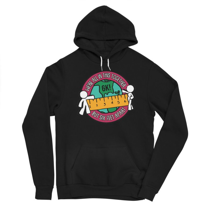 Social Distancing 6K - We Are All In This Together...But Six Feet Apart Women's Sponge Fleece Pullover Hoody by Moon Joggers's Artist Shop