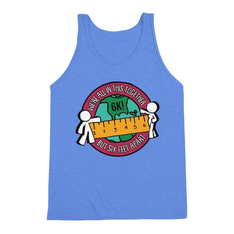 Social Distancing 6K - We Are All In This Together...But Six Feet Apart Men's Triblend Tank by Moon Joggers's Artist Shop