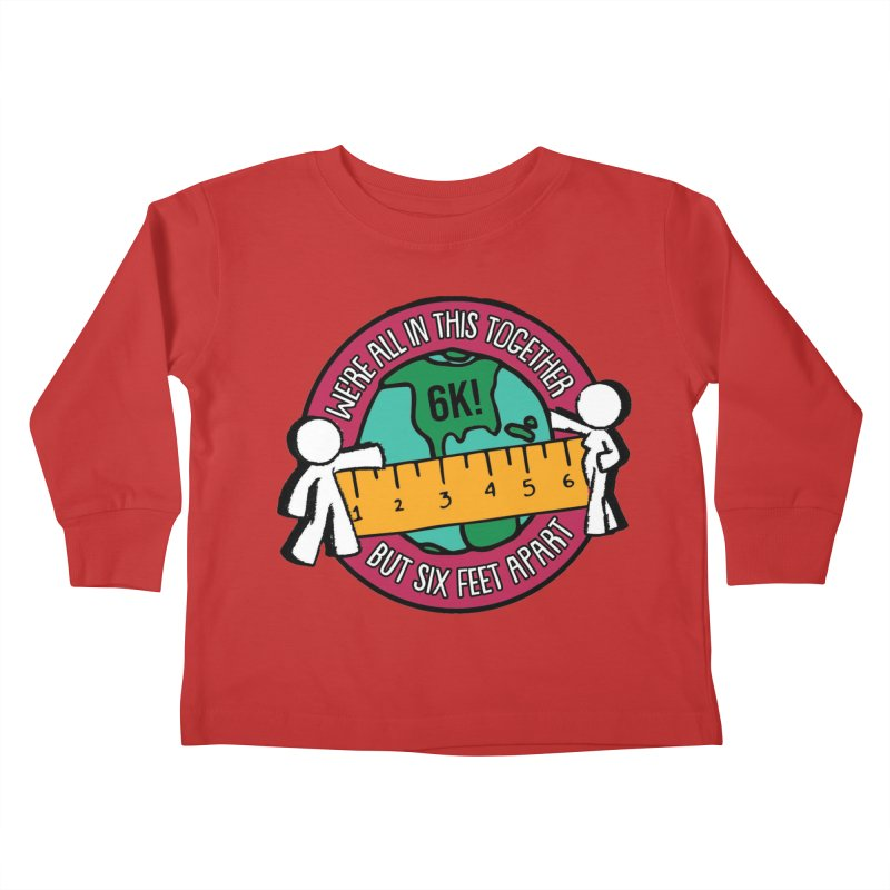 Social Distancing 6K - We Are All In This Together...But Six Feet Apart Kids Toddler Longsleeve T-Shirt by Moon Joggers's Artist Shop