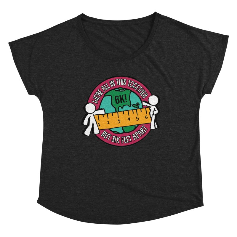 Social Distancing 6K - We Are All In This Together...But Six Feet Apart Women's Dolman Scoop Neck by Moon Joggers's Artist Shop