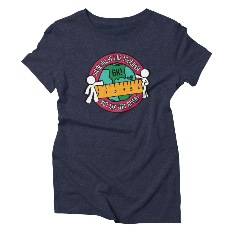 Social Distancing 6K - We Are All In This Together...But Six Feet Apart Women's Triblend T-Shirt by Moon Joggers's Artist Shop