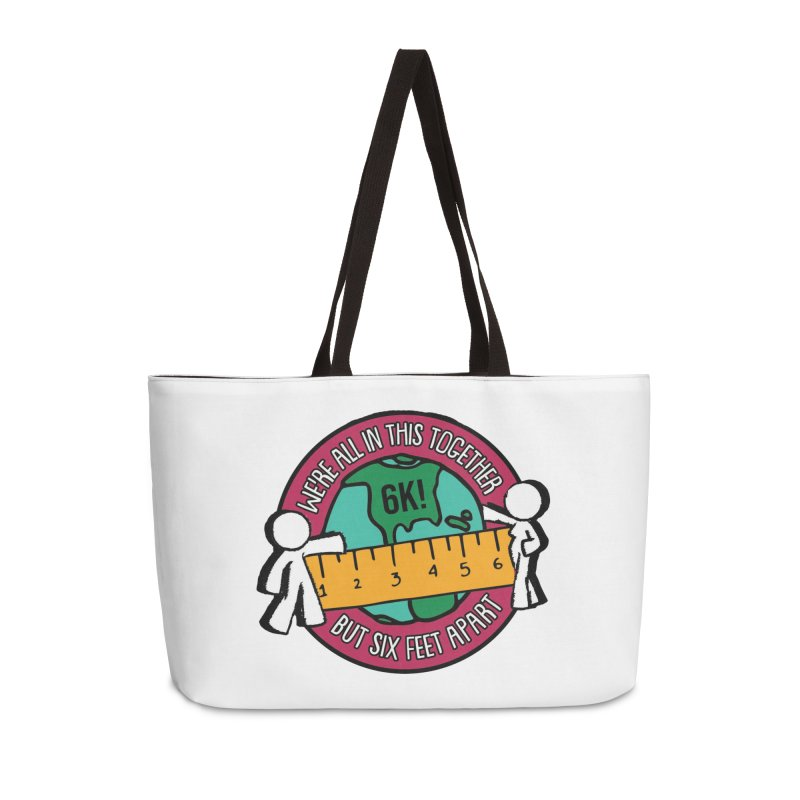 Social Distancing 6K - We Are All In This Together...But Six Feet Apart Accessories Weekender Bag Bag by Moon Joggers's Artist Shop