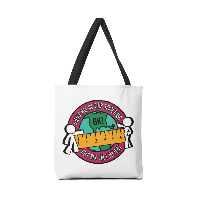 Social Distancing 6K - We Are All In This Together...But Six Feet Apart Accessories Tote Bag Bag by Moon Joggers's Artist Shop