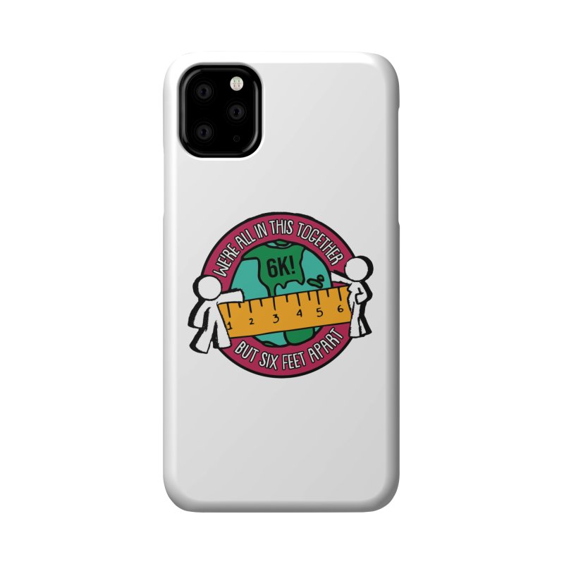 Social Distancing 6K - We Are All In This Together...But Six Feet Apart Accessories Phone Case by Moon Joggers's Artist Shop