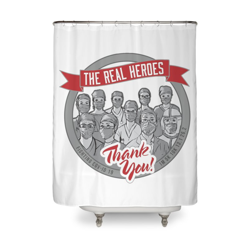 The Real Heroes Home Shower Curtain by Moon Joggers's Artist Shop