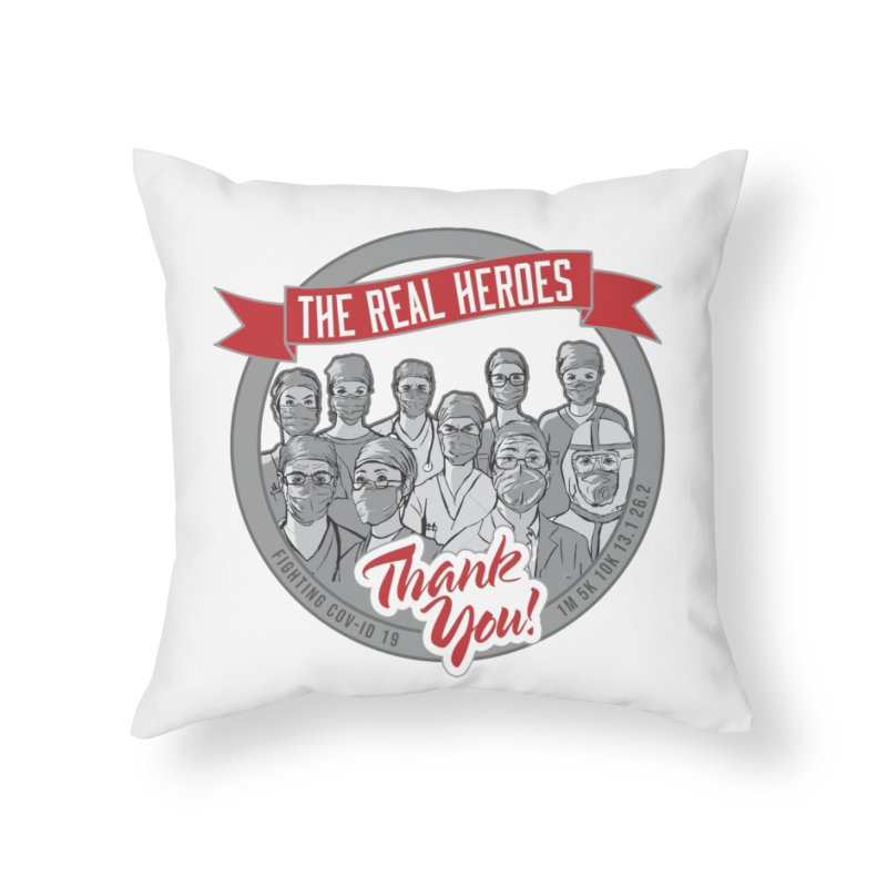 The Real Heroes Home Throw Pillow by Moon Joggers's Artist Shop