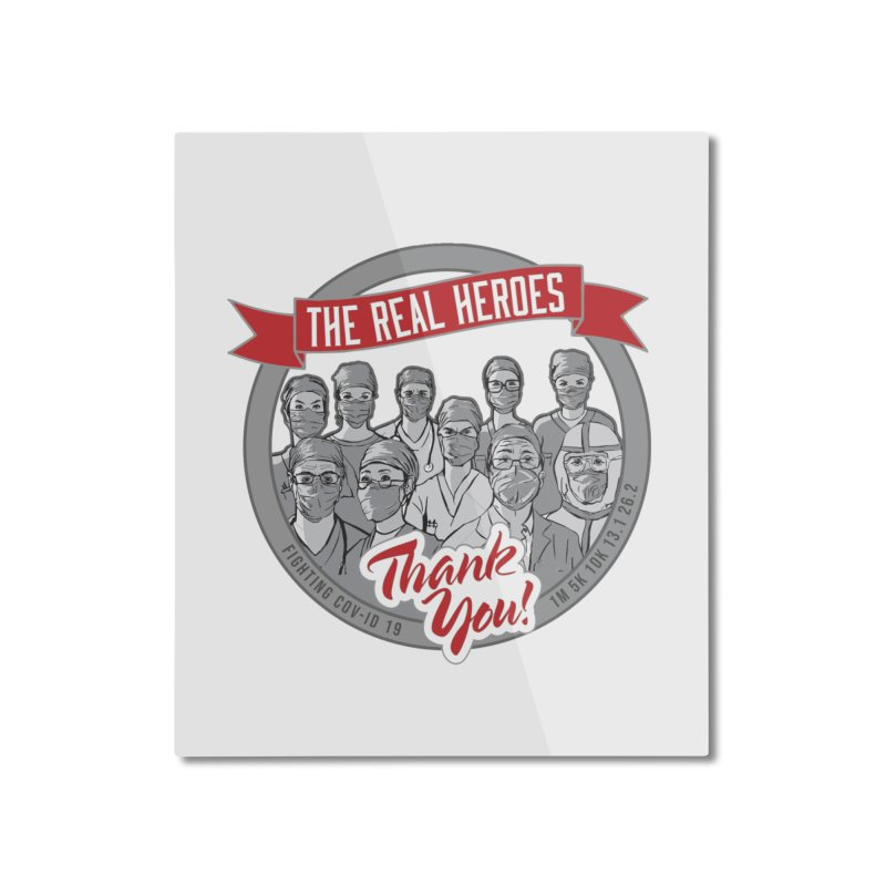 The Real Heroes Home Mounted Aluminum Print by Moon Joggers's Artist Shop