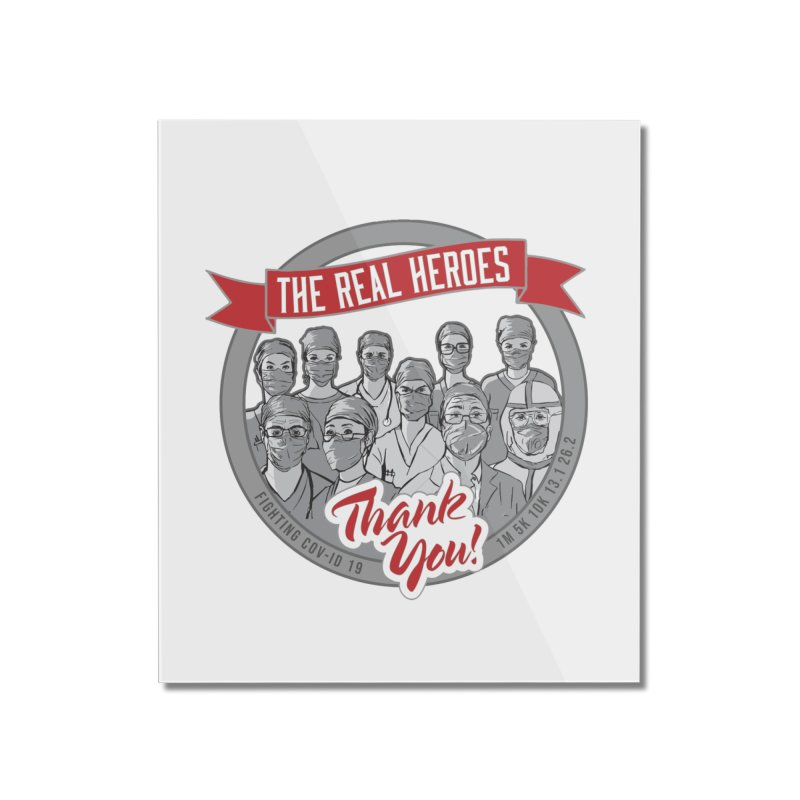 The Real Heroes Home Mounted Acrylic Print by Moon Joggers's Artist Shop