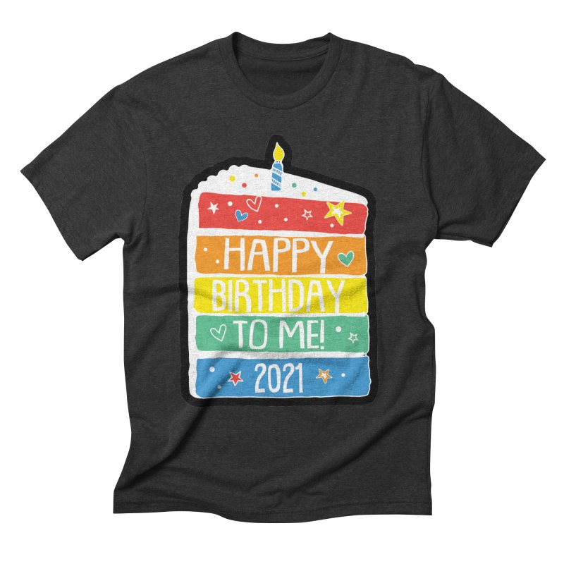 Happy Birthday to Me 2021! Men's T-Shirt by Moon Joggers's Artist Shop