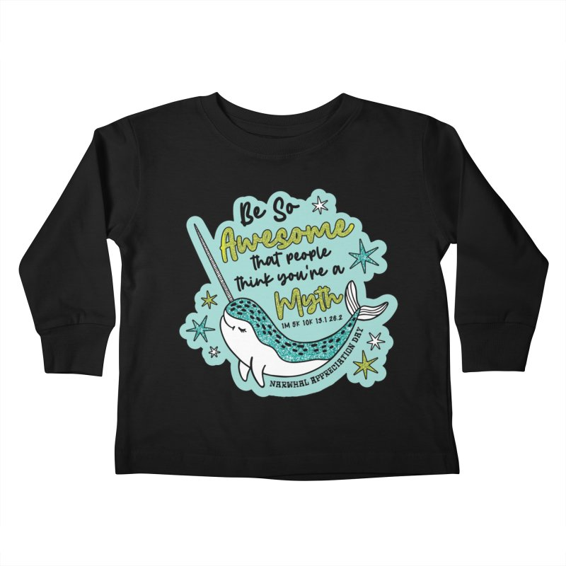 Narwhal Appreciation Day Kids Toddler Longsleeve T-Shirt by Moon Joggers's Artist Shop