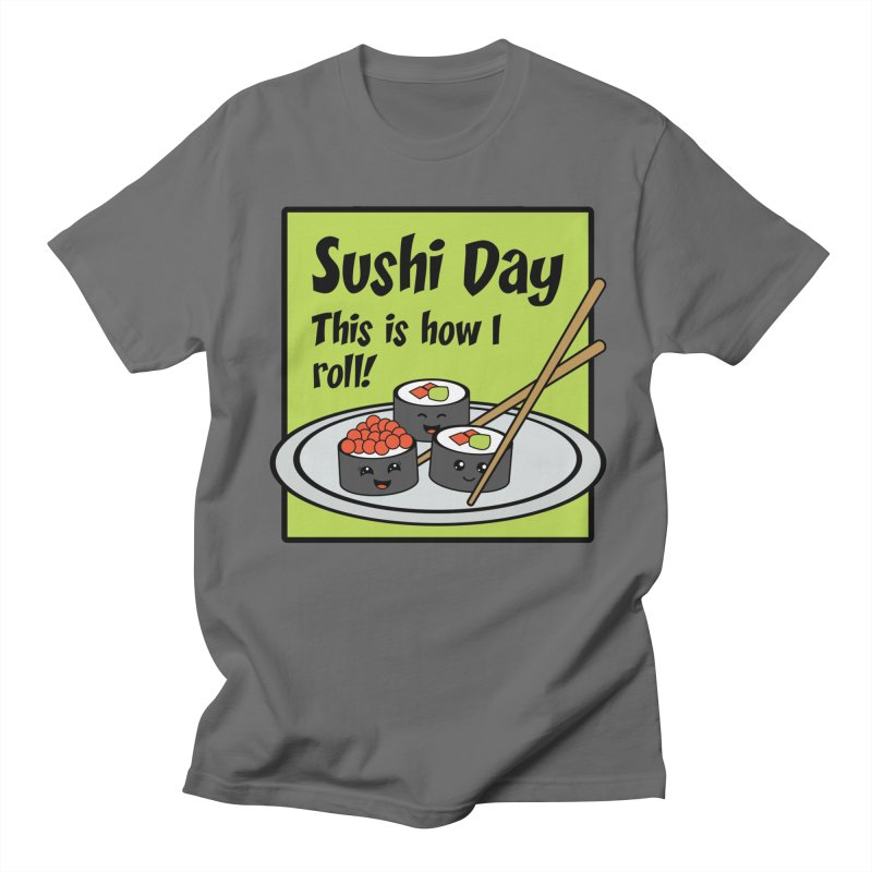 Sushi Day - This is how I roll! Men's T-Shirt by Moon Joggers's Artist Shop