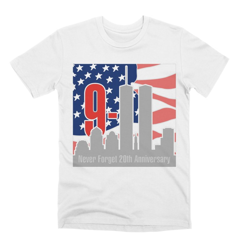 9/11 20th Anniversary: NEVER FORGET Men's T-Shirt by Moon Joggers's Artist Shop