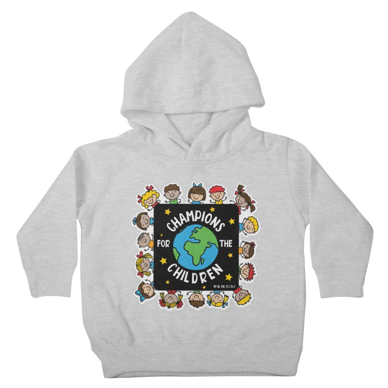 Champions for the Children Kids Toddler Pullover Hoody by Moon Joggers's Artist Shop