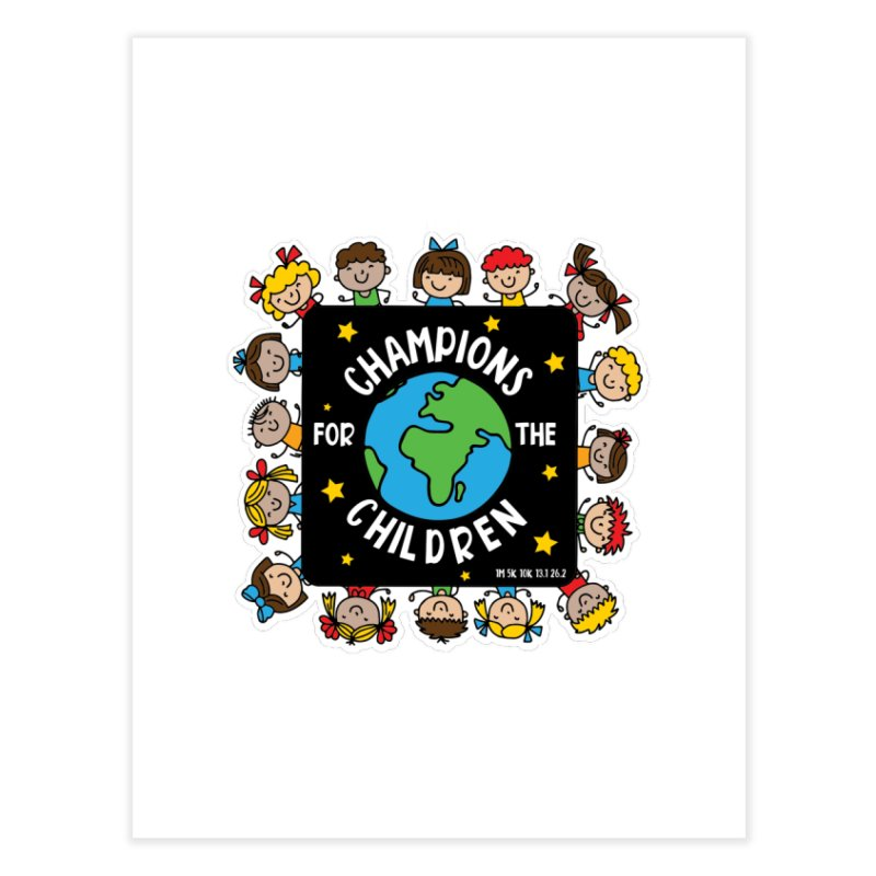 Champions for the Children Home Fine Art Print by Moon Joggers's Artist Shop