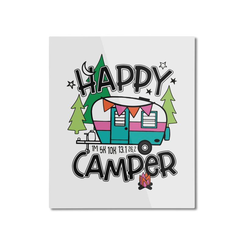 Happy Camper Home Mounted Aluminum Print by Moon Joggers's Artist Shop