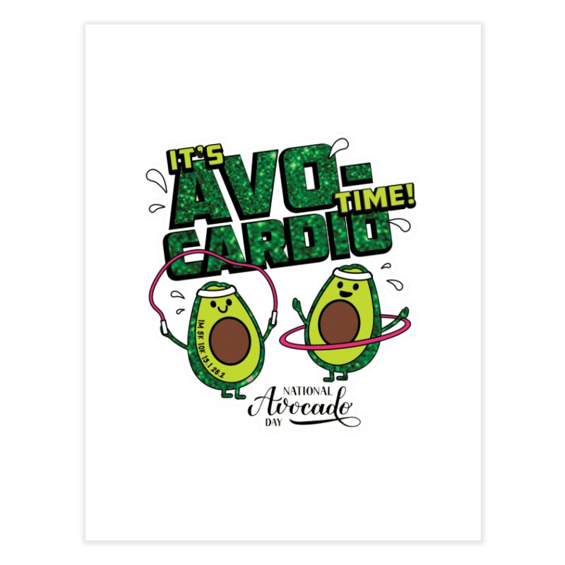 Avocado Day - It's Avo-Cardio Time! Home Fine Art Print by Moon Joggers's Artist Shop