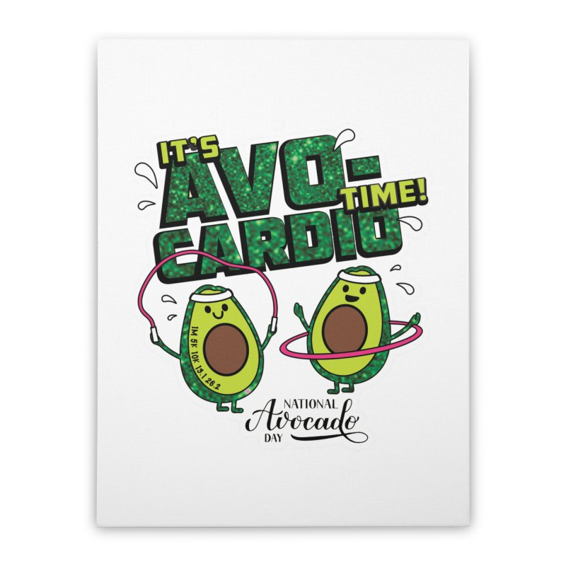 Avocado Day - It's Avo-Cardio Time! Home Stretched Canvas by Moon Joggers's Artist Shop